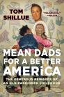 Mean Dads for a Better America: The Generous Rewards of an Old-Fashioned Childhood Cover Image