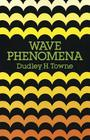 Wave Phenomena (Dover Books on Physics & Chemistry) Cover Image