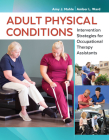 Adult Physical Conditions: Intervention Strategies for Occupational Therapy Assistants Cover Image