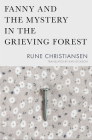 Fanny and the Mystery in the Grieving Forest (Literature in Translation) Cover Image
