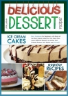 Delicious Dessert Recipes Ice Cream Cakes: Easy Cookbook for Beginners, with Some of the Most Popular Ideas for Your Meal Plan. Learn Different Desser Cover Image
