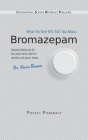 Bromazepam: What No One Will Tell You About. Cover Image