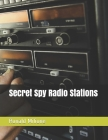 Secret Spy Radio Stations Cover Image