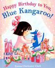 Happy Birthday To You, Blue Kangaroo! Cover Image