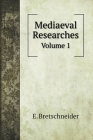 Mediaeval Researches: Volume 1 Cover Image