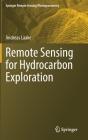 Remote Sensing for Hydrocarbon Exploration (Springer Remote Sensing/Photogrammetry) Cover Image
