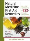Natural Medicine First Aid Remedies: Self-Care Treatments for 100+ Common Conditions Cover Image