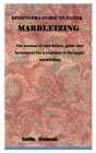Beginners Guide to Paper Marbleizing: The manual of instruction, guide and techniques for a beginner in the paper marbleizing Cover Image