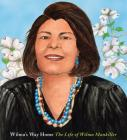 Wilma's Way Home: The Life of Wilma Mankiller (A Big Words Book) Cover Image