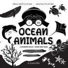 I See Ocean Animals: Bilingual (English / Filipino) (Ingles / Filipino) A Newborn Black & White Baby Book (High-Contrast Design & Patterns) Cover Image
