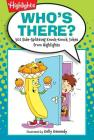 Who's There?: 501 Side-Splitting Knock-Knock Jokes from Highlights (Highlights(TM) Laugh Attack! Joke Books) Cover Image