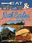 Eat & Explore North Carolina: Favorite Recipes, Celebrations & Travel Destination Cover Image