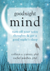 Goodnight Mind: Turn Off Your Noisy Thoughts and Get a Good Night's Sleep Cover Image