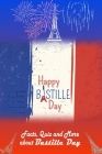 Happy Bastille Day!: Facts, Quiz and More about Bastille Day Cover Image