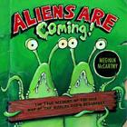 Aliens Are Coming!: The True Account Of The 1938 War Of The Worlds Radio Broadcast Cover Image