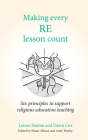 Making Every Re Lesson Count: Six Principles to Support Religious Education Teaching (Making Every Lesson Count) Cover Image