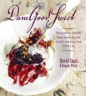 Damgoodsweet: Desserts to Satisfy Your Sweet Tooth, New Orleans Style Cover Image