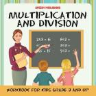 Multiplication and Division Workbook for Kids Grade 3 and Up Cover Image