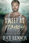 Sweet as Honey: An Aster Valley Novel Cover Image