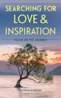Searching for Love and Inspiration: Focus on the Journey Cover Image