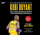 Remembering Kobe Bryant: Players, Coaches, and Broadcasters Recall the Greatest Basketball Player of His Generation Cover Image