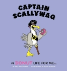 Captain Scallywag: A Donut Life For Me Cover Image