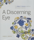 A Discerning Eye: The Walter C. Koerner Collection of European Ceramics Cover Image