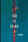 Tao Te Ching: (Annotated Edition) Cover Image