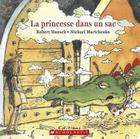 La Princesse Dans Un Sac (Robert Munsch) Cover Image