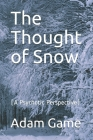 The Thought of Snow: (A Psychotic Perspective) Cover Image