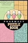 Pharmacy Puzzle Book: Variety puzzle book, stress relieving gift for pharmacists, pharmacy techs, assistants and pharmacy students. Cover Image