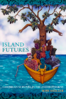 Island Futures: Caribbean Survival in the Anthropocene Cover Image