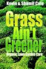 Grass Ain't Greener: Organic Lawn Garden Care Cover Image