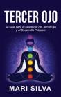 Tercer Ojo: Su guía para el despertar del tercer ojo y el desarrollo psíquico Cover Image