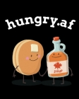 hungry.af: Log Book For Diabetes - Blood Sugar Tracker Book - Daily Glucose Tracker - Food Journal With Weekly Diabetes Record an Cover Image
