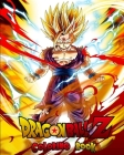 Dragon ball coloring book: : Premium Dragon Ball z Coloring Pages For Kids And Adults. Dragon Ball z Coloring Book High Quality Cover Image