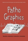 Pathographics: Narrative, Aesthetics, Contention, Community (Graphic Medicine #20) Cover Image