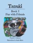 Tanuki: Fun with Friends: Book 2 Cover Image
