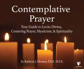 Contemplative Prayer: Your Guide to Lectio Divina, Centering Prayer, Mysticism, and Spirituality Cover Image
