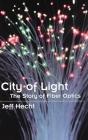 City of Light: The Story of Fiber Optics Cover Image