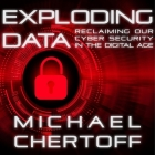 Exploding Data Lib/E: Reclaiming Our Cyber Security in the Digital Age Cover Image