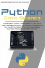 Python Data Science: The Ultimate Step by Step Beginner's Guide with Tools and Principles for Coding and Data Analysis Plus Hands-On Projec Cover Image