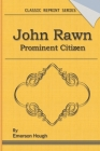 John Rawn Prominent Citizen: Classic Novel Reprint Cover Image