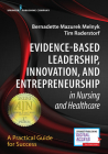 Evidence-Based Leadership, Innovation and Entrepreneurship in Nursing and Healthcare: A Practical Guide to Success Cover Image