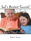 God's Ancient Counsel for Today's Youth: Proverbs Topically Arranged Cover Image