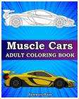 Muscle Cars: Adult Coloring Books, Classic Cars, Trucks, Planes Motorcycle and Bike (Dover History Coloring Book) Cover Image