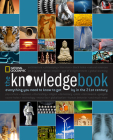 The Knowledge Book: Everything You Need to Know to Get by in the 21st Century Cover Image