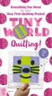 Tiny World: Quilting! Cover Image