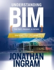Understanding Bim: The Past, Present and Future Cover Image