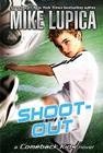Shoot-Out: Mike Lupica's Comeback Kids Cover Image